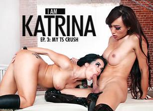 I Am Katrina, Ep. 3: My TS Crush